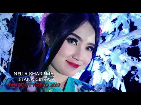 Nella Kharisma - Istana Cinta (Dangdut Koplo 2017)