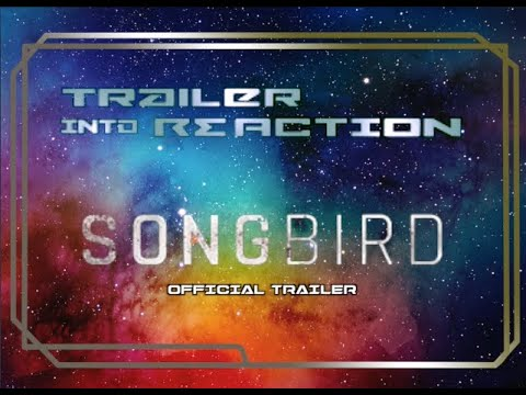 Trailer Into REaction: Songbird (2021) | Official Trailer