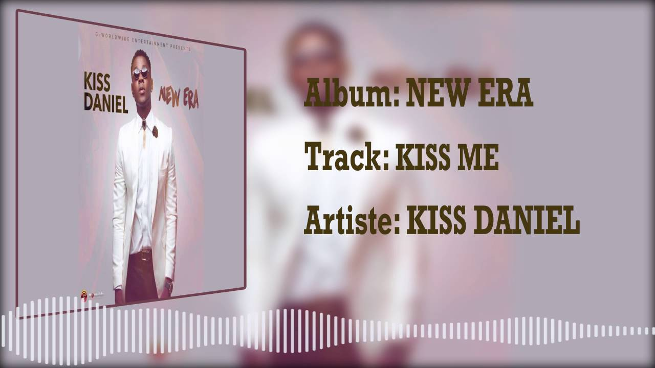 Kiss Daniel   Kiss Me [Official Audio]