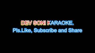 Aaj Kehna jaroori hai karaoke with lyrics by DEV SONI. Pls. Like subscribe, share and comment.