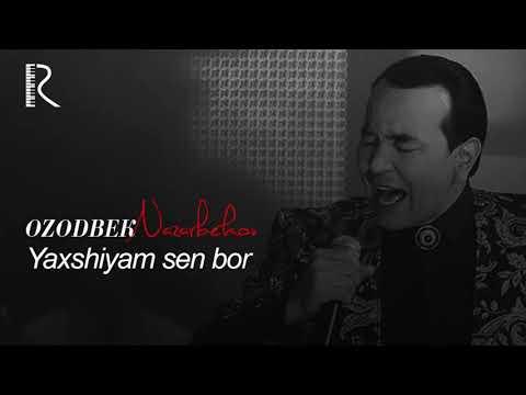 Ozodbek Nazarbekov - Yaxshiyam Sen Bor