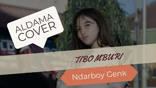 Download Mp3 Ndarboy Genk - Tibo Mburi Cover Aldama
