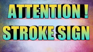 Stroke    Pay attention to these 5 signs which indicates stroke