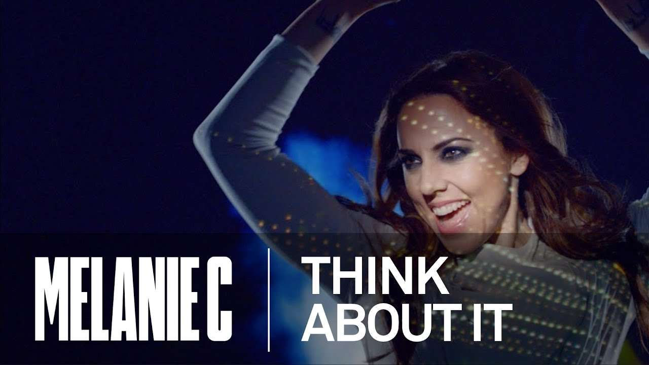 Melanie C - Think About It (Music Video) (HD)