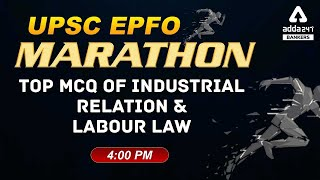 UPSC EPFO Marathon | Top MCQ of Industrial Relation and Labour Law #Adda247