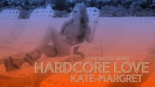 Kate-Margret - Hardcore Love (Pop Radio Remix)