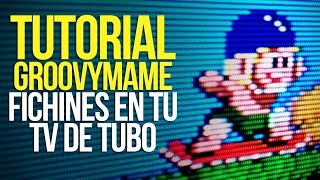 ¡Fichines en tu TV de tubo! - Tutorial de GroovyMAME - 2019