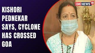 Cyclone Tauktae | Mumbai Mayor Kishori Pednekar: Cyclone Has Crossed Goa | CNN News18