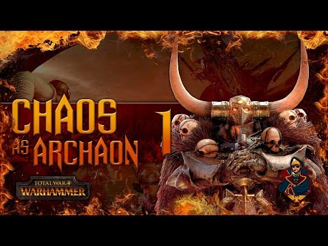 ARCHAON RISES! - Total War Warhammer Chaos Campaign (Steel Faith) #1