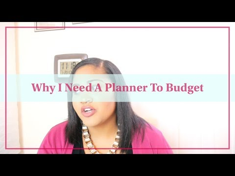 Why I Need And Use A Planner To Budget