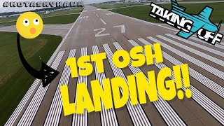 Landing Osh EAA Airventure for First Time! TakingOff Ep 157