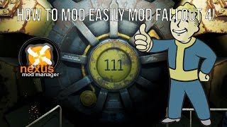 How to easily Mod Fallout 4! NEXUS MOD MANAGER!