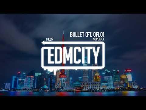 SuperJet - Bullet (ft. OFLO)