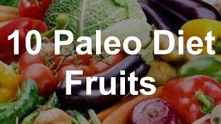 10 Paleo Diet Fruits - Paleo Diet Foods