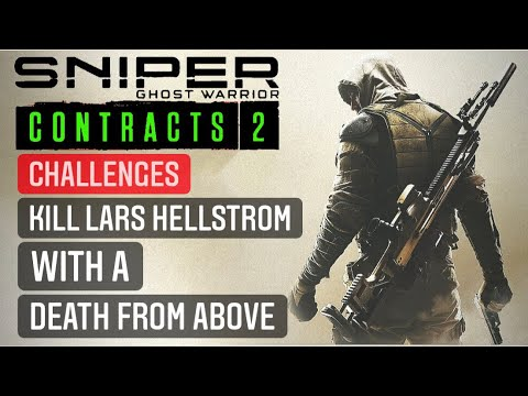 SNIPER GHOST WARRIOR CONTRACTS 2 KILL LARS HELLSTROM WITH DEATH FROM ABOVE |