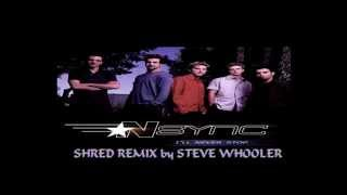 """I'll Never Stop"" - 'N Sync (Shred Remix by Steve Whooler)"