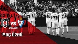 Beşiktaş: 0 SD Eibar: 2 Hazırlık Maçı Özeti  | Beşiktaş JK