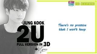 Download [3D+LYRICS] BTS JUNGKOOK - 2U (Headphone Needed)