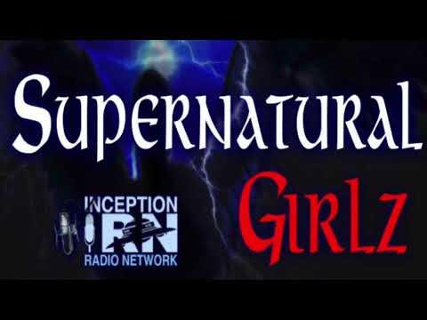 Supernatural Girlz Radio - 9/27/17 - Startling Evidence of Eternity After Death
