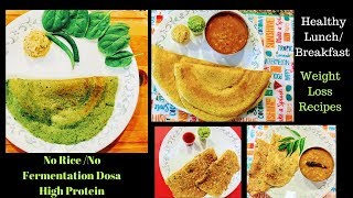 4 Healthy High Protein Dosa -No Rice No fermentation l Healthy Lunch box ideas l Reallife Realhome