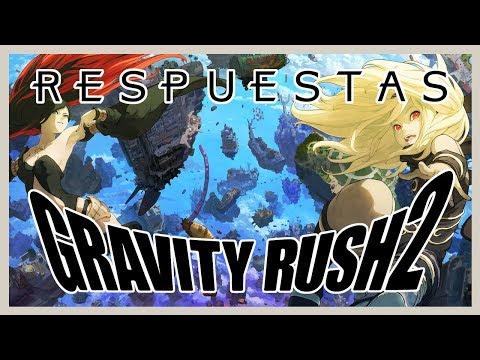 III. RESPUESTAS - GRAVITY RUSH 2