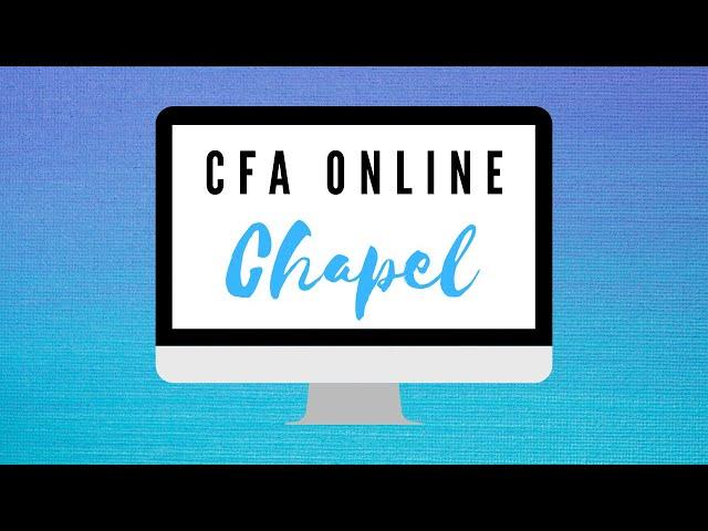Chapel Online   CFA Elementary (K5-5th)   April 1, 2020