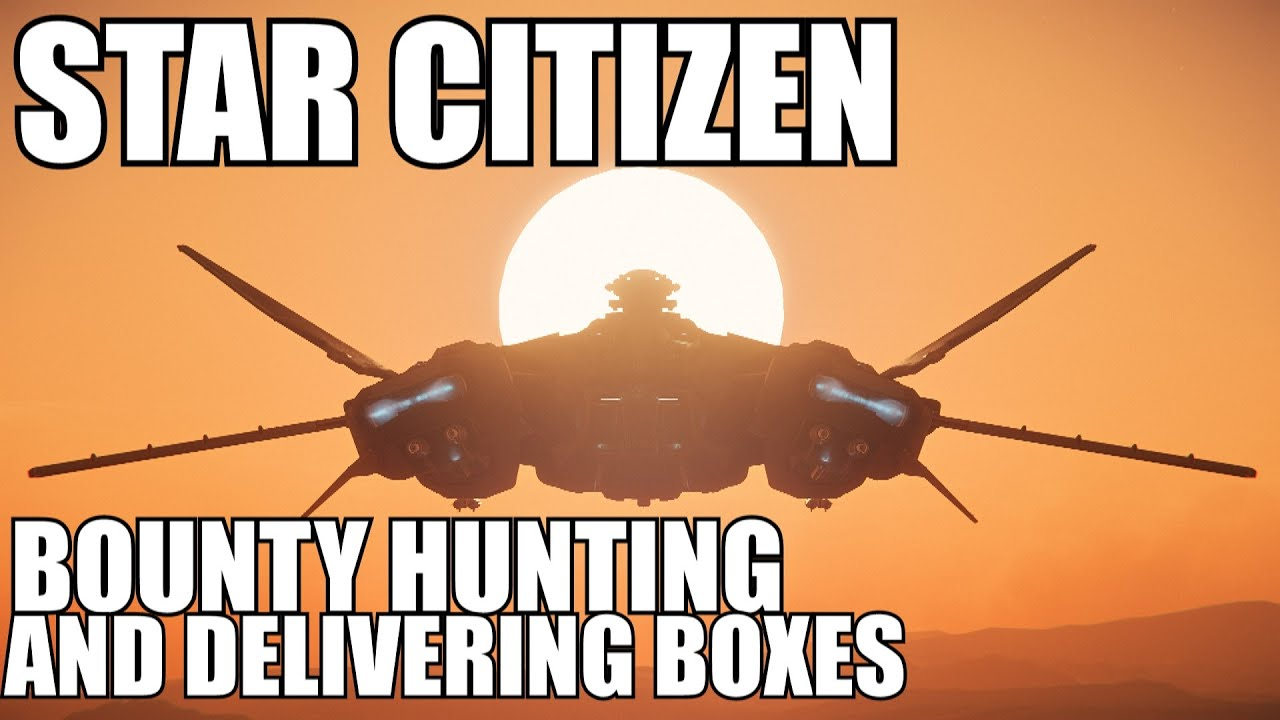 Star Citizen bounty hunting, and box missions in a Vanguard Harbinger game play, not a tutorial!