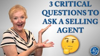 Episode 19: Three Critical Questions to Ask a Selling Agent