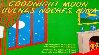 GOODNIGHT MOON / BUENAS NOCHES, LUNA BY MARGARET WISE BROWN / ENGLISH & SPANISH READ ALOUD