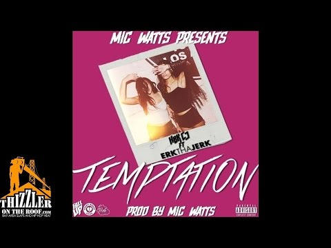 HBK CJ ft. Erk Tha Jerk - Temptation [Prod. Mic Watts] [Thizzler.com]