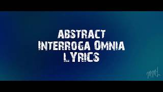 Abstract - Interroga Omnia Lyrics