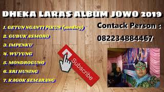 DHEKA LARAS FULL ALBUM JOWO COVER #2