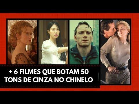 + 6 FILMES QUE BOTAM 50 TONS DE CINZA NO CHINELO