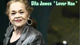 - Etta James : Lover Man (Oh, Where Can You Be?) Xangy