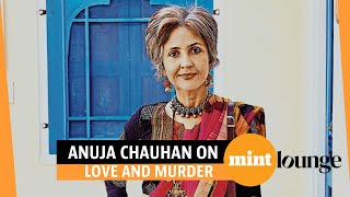 'I am kind of a chaat seller': Anuja Chauhan