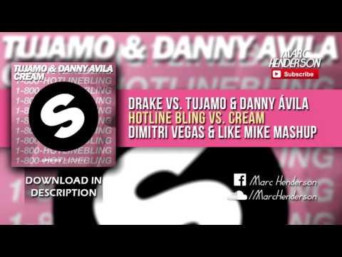 Drake vs. Tujamo & Danny Ávila - Hotline Bling vs. Cream (Dimitri Vegas & Like Mike Mashup)