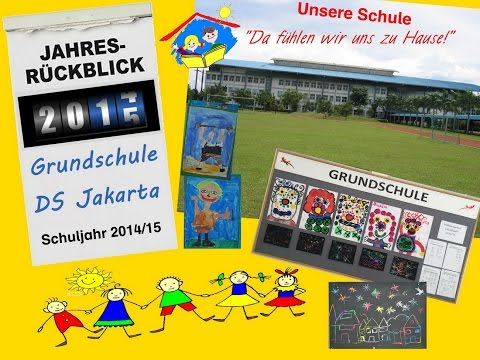 DSJakarta Grundschule Jahresrückblick 2014 15 Deutsche Schule Jakarta