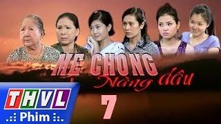 thvl l me chong nang dau - tap 7