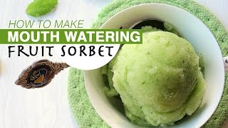 How To Make Sorbet With Any Fruit | Easy Homemade Sorbets Can Be Make All Of These This Summer