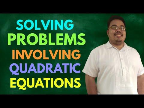 Solving Problems Involving Quadratic Equations