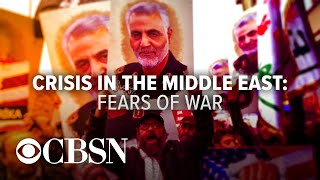 Crisis in the Middle East: Fears of War with Iran