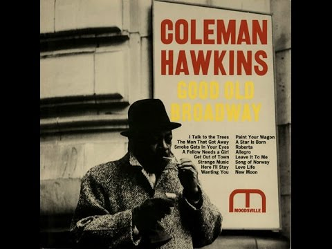 Coleman Hawkins Quartet - I Talk to the Trees