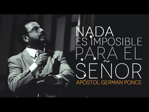 Apóstol German Ponce   ¡Nada Es Imposible Para El Señor!