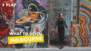 What to do in Melbourne + Vegan Eats