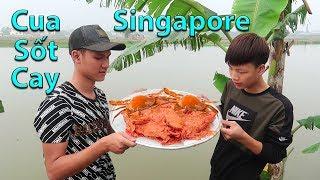 Hữu Bộ | Làm Mâm Cua Sốt Cay Singapore Khổng Lồ