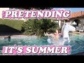 Pretending it's Summer (WK 412.3) | Bratayley