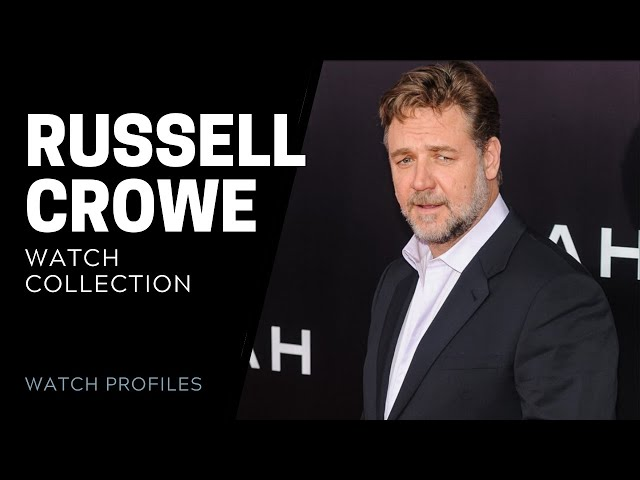 Russell Crowe Watch Collection | SwissWatchExpo