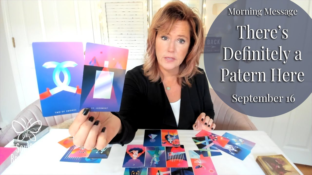 Morning Message: *There's Definitely a Pattern Here* September 16 - Daily Tarot Reading