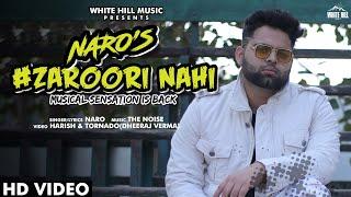 Gambar cover Zaroori Nahi (Official Video) Naro | New Punjabi Song 2020 | White Hill Music