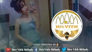 remix គេកំពុងល្បី។ បទថ្មីណិរោះណាស់ khmer Virh Melody Remix thumbnail